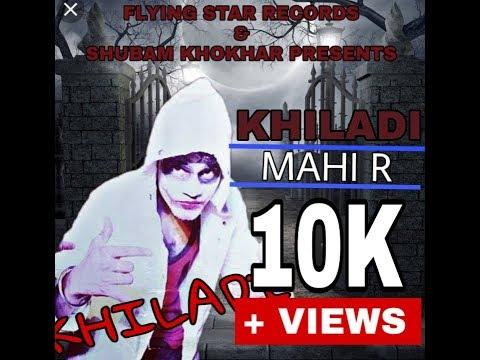 KHILADI / Mahi R / Latest punjabi songs 2018 / Flying Star Records mp3 letöltés