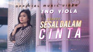 Eno Viola - Sesal Dalam Cinta | SEDACI (Official Music Video)