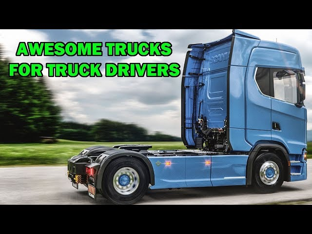 AWESOME TRUCKS FOR TRUCK DRIVERS