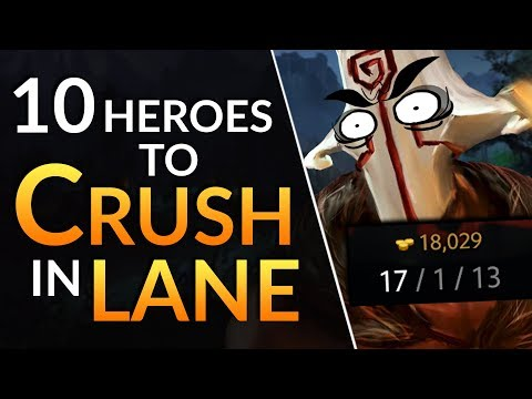 NEVER LOSE YOUR LANE - 10 Best Heroes to CRUSH the SAFE LANE | Dota 2 Guide