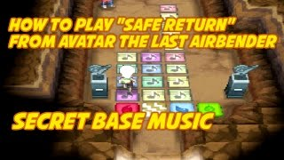 Secret Base Music: Safe Return - Avatar the Last Airbender