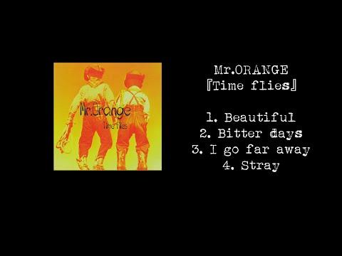 【CD全曲】Mr.ORANGE - Single 『Time Flies』