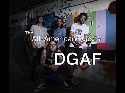 DGAF  The AllAmerican Rejects  NEW SONG