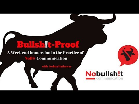 video:Bullsh!tProof: A Weekend Immersion in Exquisite Relating