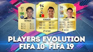 PLAYERS EVOLUTION FIFA 10–FIFA 19 ● RONALDO, MESSI, NEYMAR AND OTHER ● PART 1