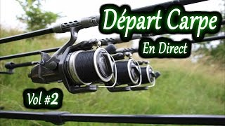 Pêche à la carpe: DEPART CARPE EN DIRECT volume 2