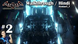 Batman Arkham Knight (PS4) Part 2 - New Batsuit - Hindi Walkthrough / Gameplay