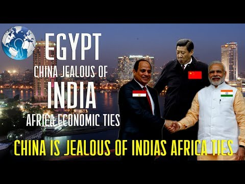 CHINA is Jealous of INDIAs Economic Ties with AFRICA Egypt Solar Power Plants