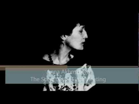 Anna Akhmatova - (In English) - Song Of The Final Meeting