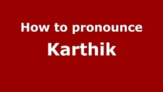 How to pronounce Karthik (Indian/Visakhapatnam, Andhra Pradesh, India) - PronounceNames.com