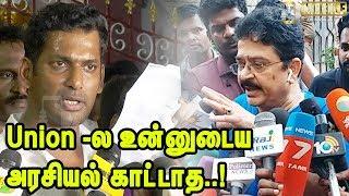 நாங்க உன்ன திருடன்னு சொல்லல..! S.Ve Sekar Speech about Vishal Producer Council Issue