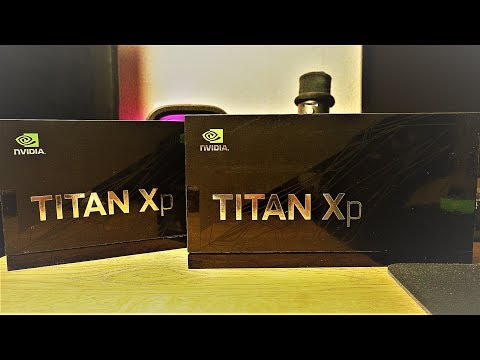 Titan Xp Unboxing Benchmark Review Sli