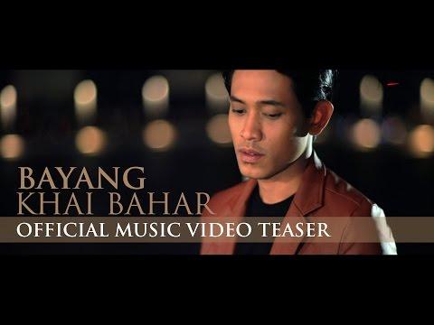 Khai Bahar - Bayang (Official Music Video Teaser)