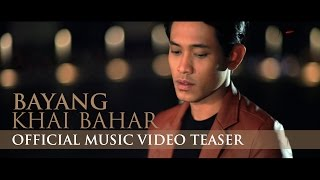 Video Khai Bahar - Bayang (Official Music Video Teaser) download MP3, 3GP, MP4, WEBM, AVI, FLV Januari 2018
