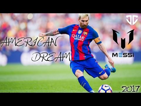 Lionel Messi - American Dream - Skills, Goals & Assists - 2017