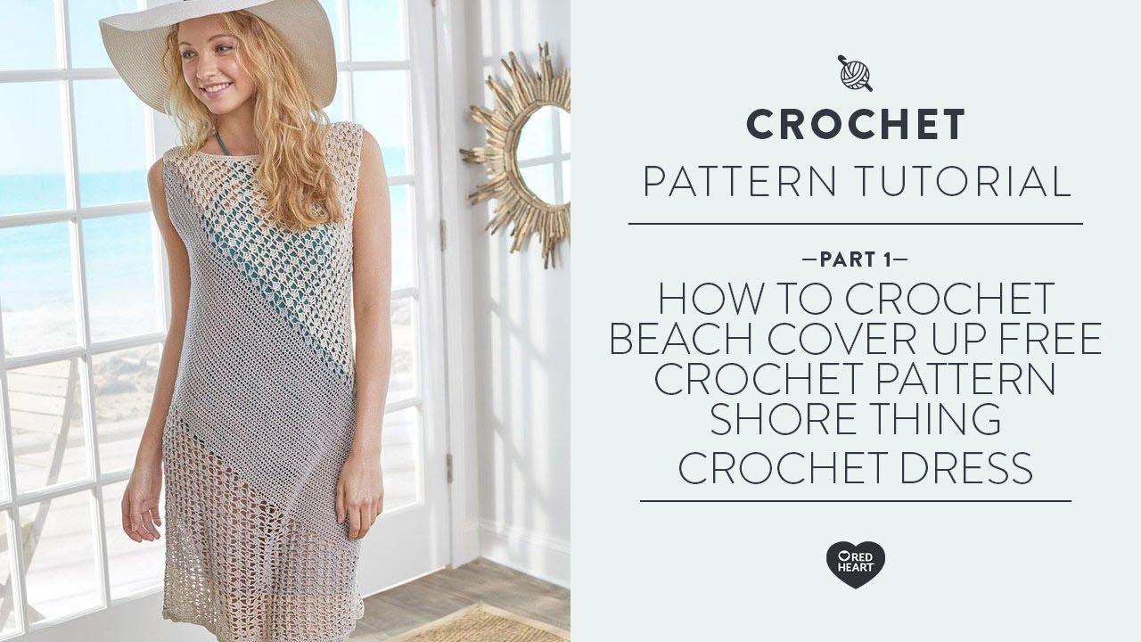 How To Crochet Beach Cover Up Free Crochet Pattern Shore Thing Crochet Dress Part 1 Yarnspirations