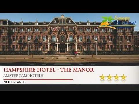 Hampshire Hotel - The Manor Amsterdam - Amsterdam Hotels, Netherlands