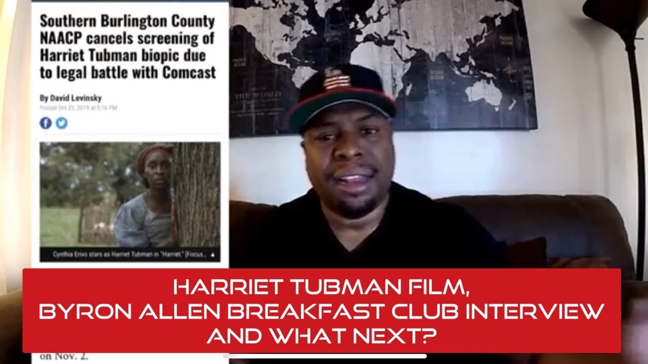 Harriet Tubman Film, Byron Allen Breakfast Club Interview and What Next?
