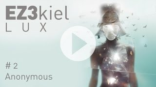 EZ3kiel - LUX #2 Anonymous (feat. Pierre Mottron)