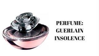 PERFUME: GUERLAIN INSOLENCE