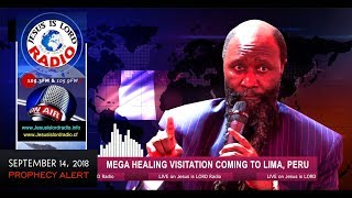 PROPHECY OF A MEGA HEALING VISITATION COMING TO LIMA, PERU - PROPHET DR. OWUOR