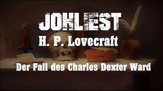 H. P. Lovecraft - Der Fall des Charles Dexter Ward [Kapitel 2]
