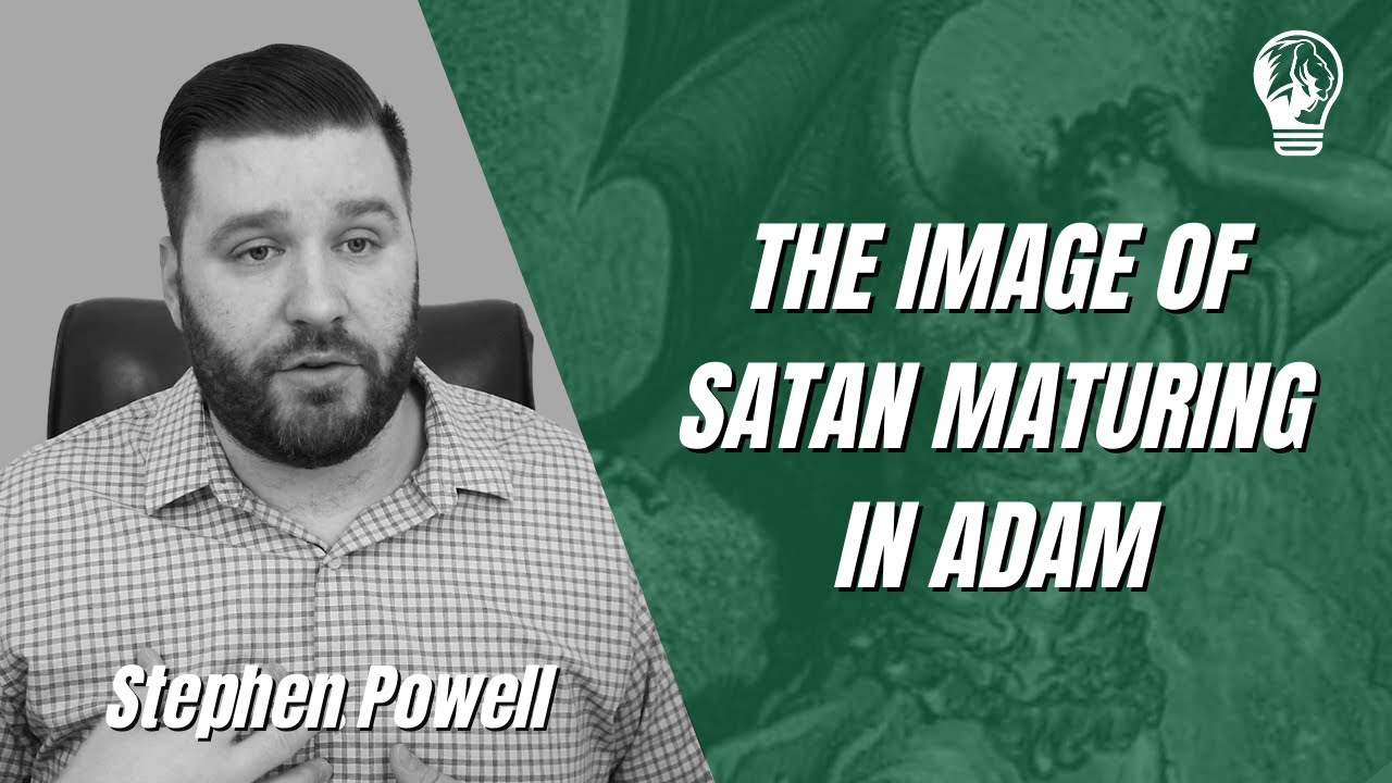 THE IMAGE OF SATAN MATURING IN ADAM