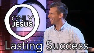 Gambar cover Message | Only Jesus - Lasting Success (Week 1)
