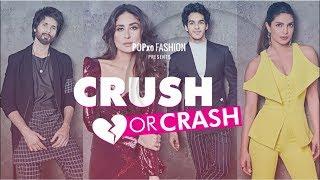 Crush Or Crash: Most Talked About Celebrity Looks - Episode 56 - POPxo Fashion