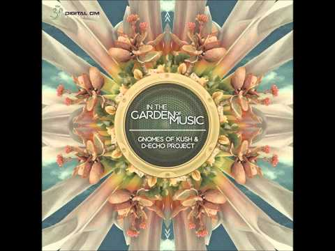 Gnomes Of Kush & D-Echo Project - In The Garden Of Music [Full EP]