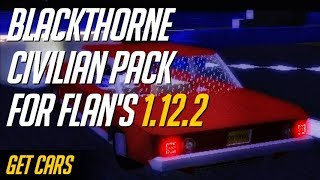How to get Flan's Content Packs in Minecraft 1.12.2 - download and install BlackThorne Civilian Pack