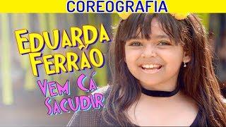 COREOGRAFIA DA MÚSICA VEM CÁ SACUDIR (ORIGINAL) EDUARDA FERRAO