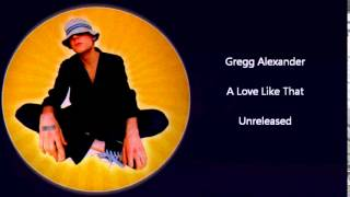 Gregg Alexander (New Radicals) - A Love Like That (Unreleased)