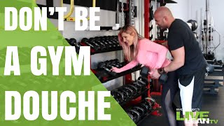 Top 6 Douchey Things Guys Do In The Gym