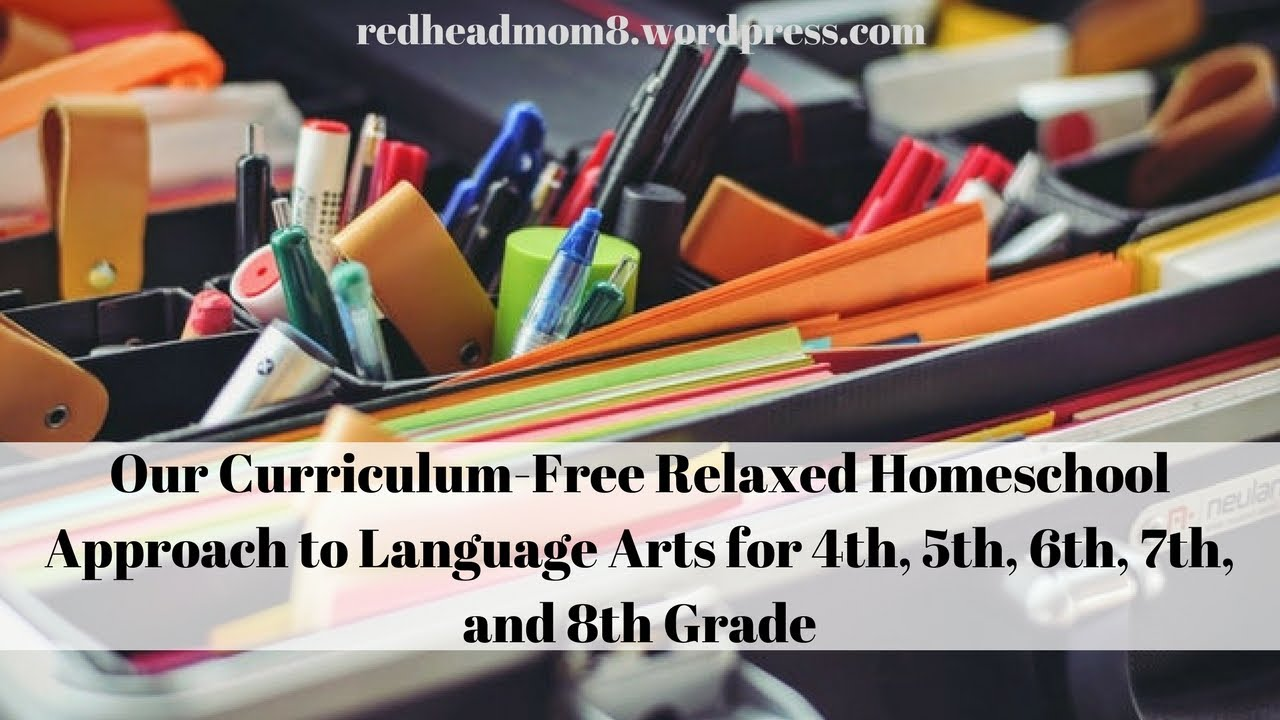 Our Curriculum Free Relaxed Homeschool Approach For 4th Through 8th