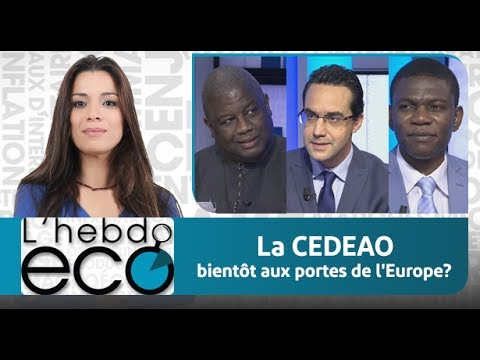 L'hebdo Eco : La CEDEAO bientôt aux portes de l'Europe?