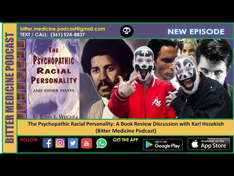 The Psychopathic Racial Personality: A Book Review Discussion with Karl Hezekiah