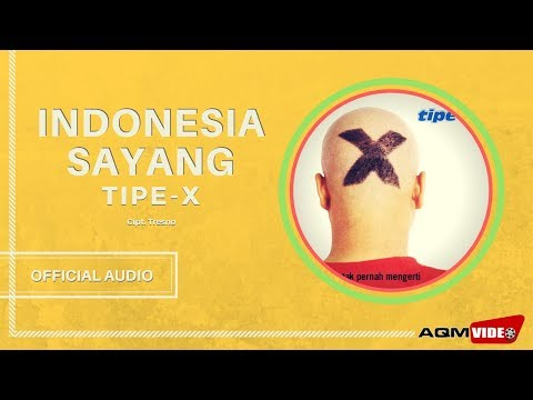 tipe-x---indonesia-sayang-|-official-audio