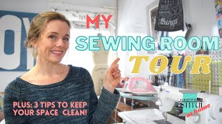 My Sewing Room Tour and 3 Tips to Keep a Clean and Tidy Sewing Room!