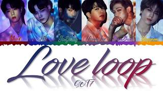 GOT7 - LOVE LOOP LYRICS COLOR CODED [JPN/ROM/ENG]