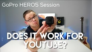 GoPro HERO5 Session - Does It YouTube?