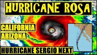 HURRICANE ROSA CAT 3 Threat 2 CALIFORNIA ARIZONA. MONSTER STORM LESLIE in ATLANTIC