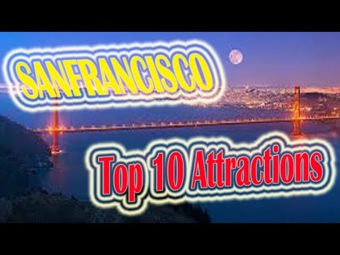 Top 10 Attractions of San Francisco | San Francisco Travel Videos | San Francisco Tour & Visit.