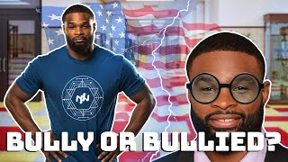Tyron Woodley, Bully or Bullied?