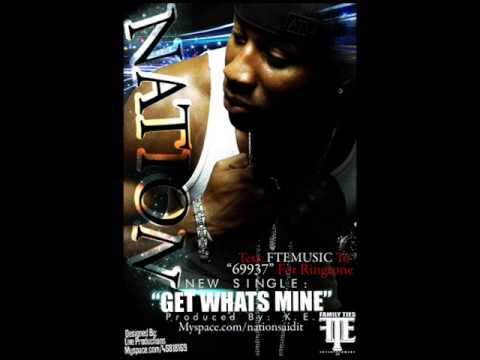 Nation get whats mine prod by k e on the track