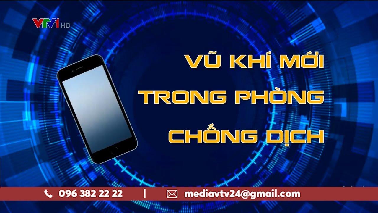 Giải pháp công nghệ trên điện thoại – Vũ khí mới trong phòng chống dịch bệnh | VTV24