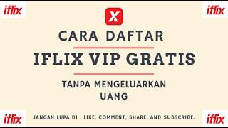 Gambar cover WHAT?? DAFTAR IFLIX VIP GRATIS😱 ~Mudah tanpa biaya sepeserpun~ INI DIA CARANYA SIMAK DENGAN BAIK❤❤❤
