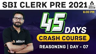SBI Clerk Reasoning 45 Days Crash Course 2021   Day 7