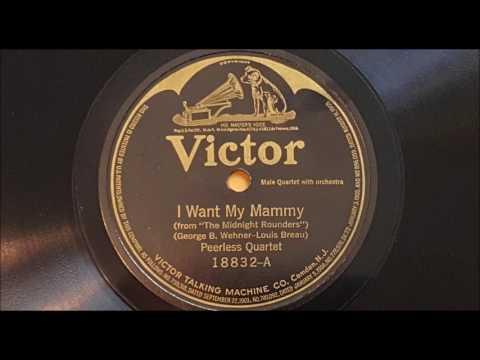 Peerless Quartet -  I Want My Mammy (1921)