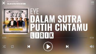 Download Mp3 Eye - Dalam Sutra Putih Cintamu  Lirik